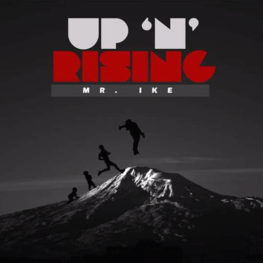 Photo of Mr Ike Drops 'Up N Rising' EP