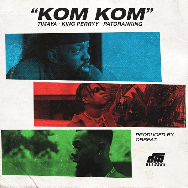 Photo of Timaya Feat. King Perryy x Patoranking – Kom Kom (Official Video)
