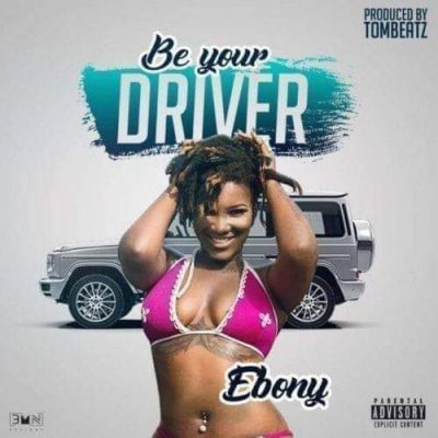 Photo of Ebony – Be Your Driver (Prod. By Tom Beatz)