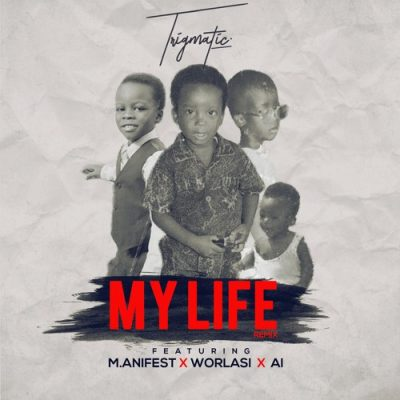 Photo of Trigmatic – My Life (Remix) Featuring A.I, Worlasi & M.Anifest [Official Music Video]
