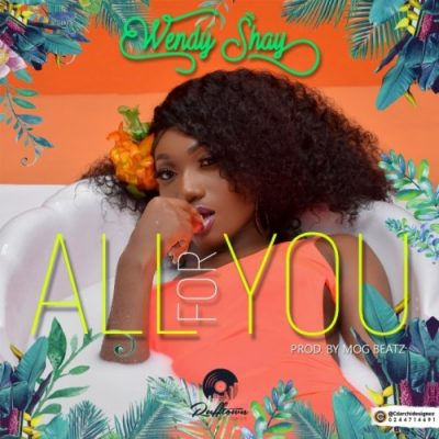 Photo of Wendy Shay – All For You (Official Video)