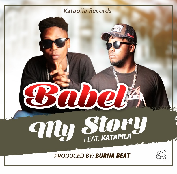 Photo of Babel Feat. Katapila – My Story (Prod. By Burna Beat)