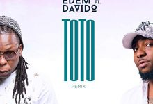 Photo of Music: Edem Feat. Davido – Toto (Remix) (Prod. By Mr. Lekki)
