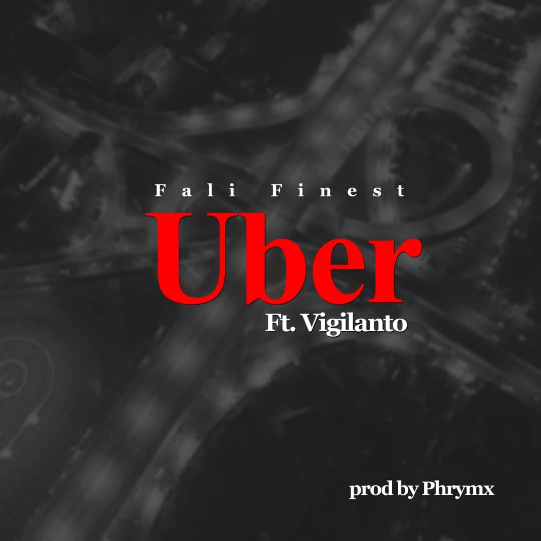 Photo of Fali Finest Releases New Song 'Uber' Featuring Vigilanto