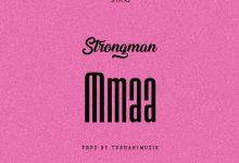 Photo of Strongman Drops New Song 'Mmaa'