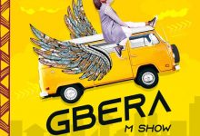 Photo of M Show Releases New Song 'Gbera' – Listen