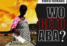 Photo of Will You Vote? – Kwesi Korang Asks Ghanaians In New Song 'Wo Be To Aba' (Watch Video)