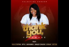Photo of Celestine Donkor Teams Up With Maa Cynthia, Efya, Akwaboah, Ashley Chucks, Eyram And Victor On A New Song 'Thank You'