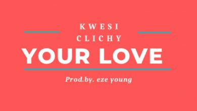 Photo of Kwesi Clichy Drops New Song 'Your Love' (Listen And Watch Visuals)
